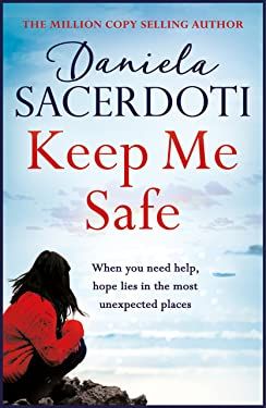 Keep Me Safe (A Seal Island novel): A breathtaking love story from the author of THE ITALIAN VILLA