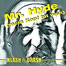 Mr. Hyde (Mein Kopf tut weh)