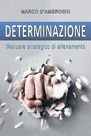 Determinazione: Manuale strategico di allenamento