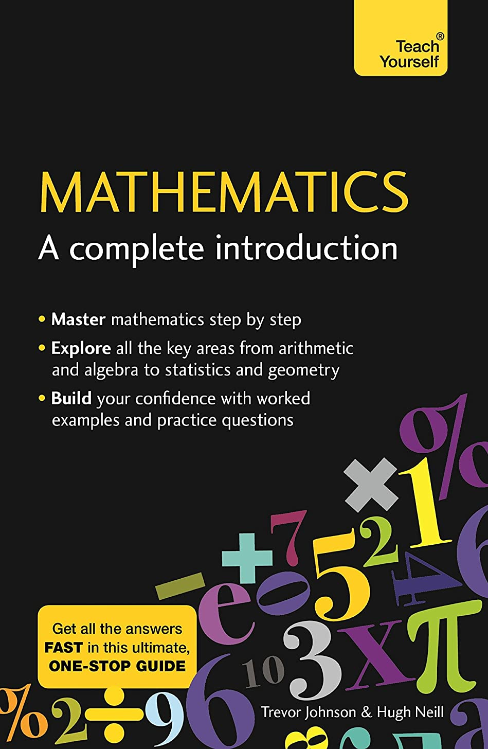 フライトパテに沿ってMathematics: A Complete Introduction: The Easy Way to Learn Maths (Teach Yourself: Math & Science) (English Edition)