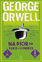 Na pior em Paris e Londres (Clássicos da literatura mundial)