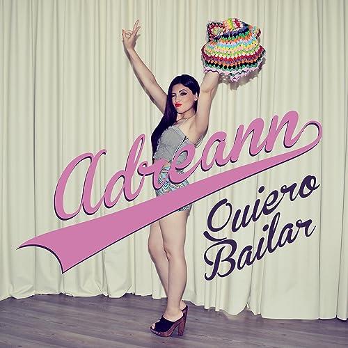 Quiero Bailar Single By Adreann On Amazon Music Amazon Com