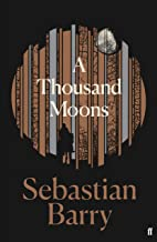 A Thousand Moons: The unmissable new novel from the two-time Costa Book of the Year winner (English Edition)