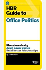 HBR Guide to Office Politics (HBR Guide Series) Kindle Edition