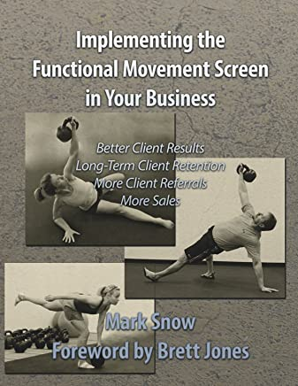 Using the Functional Movement Screen in Your Business (English Edition)