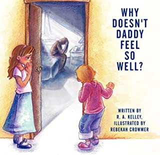 Why Doesn't Daddy Feel So Well?