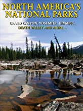 North America's National Parks Grand Canyon, Yosemite, Olympic, Death Valley and More.