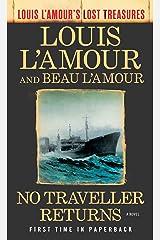 No Traveller Returns (Lost Treasures): A Novel (Louis L'Amour's Lost Treasures) Kindle Edition
