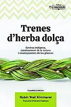 Trenes d'herba dolça: Saviesa indígena, coneixement de la natura i ensenyaments de les plantes
