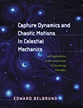 Capture Dynamics and Chaotic Motions in Celestial Mechanics: With Applications to the Construction of Low Energy Transfers
