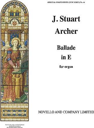 J. Stuart Archer: Ballade in E Organ