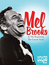 Mel Brooks: In The Beginning: The Caesar Years
