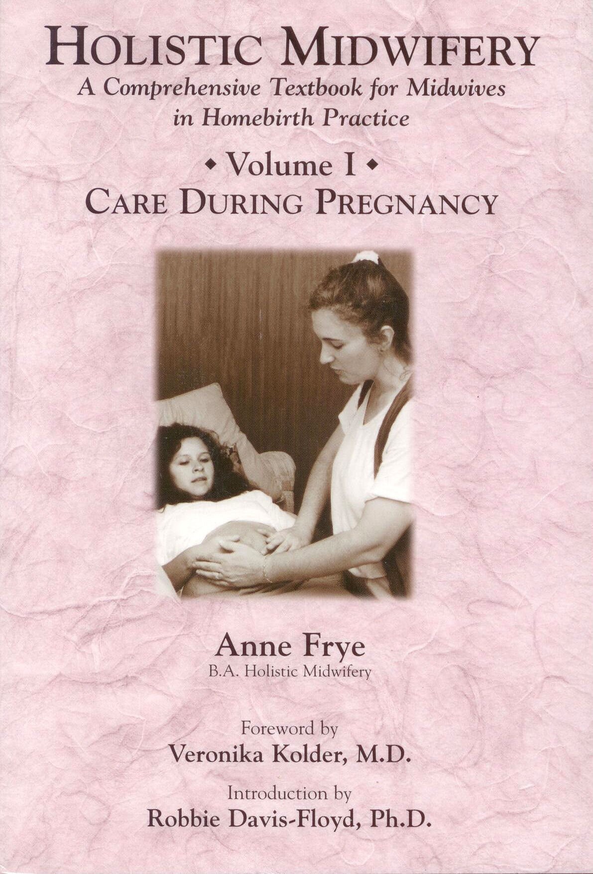 Image OfHolistic Midwifery: A Comprehensive Textbook For Midwives In Homebirth Practice, Vol. 1: Care During Pregnancy
