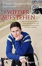 Wieder Aufstehen: Die bewegende Geschichte einer Sportlerin, die sich nach einem Attentat an die Weltspitze kämpfte (German Edition)