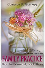 Family Practice (Thornton Vermont Book 3) Kindle Edition