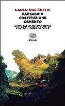 Permalink to Paesaggio Costituzione cemento. La battaglia per l'ambiente contro il degrado civile PDF