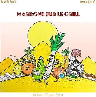 Marrons sur le grill: Une enquête d'Hercule le Poireau (French Edition)