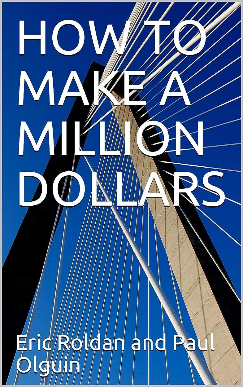 ブラケットクラシカル評価可能HOW TO MAKE A MILLION DOLLARS (English Edition)