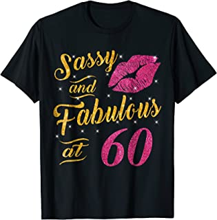 60th Birthday Gift Shirt Sassy And Fabulous 60 Year Old Tee
