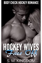 Hockey Wives Face Off: Body Check Romance Sports Fiction: Power Play, Game Misconduct, Goalie Interference, Romantic Box Set Collection (Ice Hockey Player Bad Boy Hat Trick Series Book 3) Kindle Edition