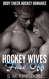 Hockey Wives Face Off: Body Check Romance Sports Fiction: Power Play, Game Misconduct, Goalie Interference, Romantic Box Set Collection (Ice Hockey Player Bad Boy Hat Trick Series Book 3)