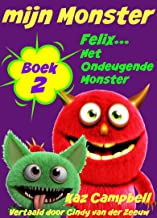 mijn Monster - Boek 2 - Felix... Het Ondeugende Monster