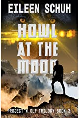 Howl at the Moon: Project W.Olf Trilogy Book 3 Kindle Edition