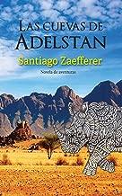 Las cuevas de Adelstan (Spanish Edition)