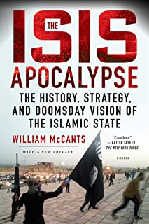 The ISIS Apocalypse: The History, Strategy, and Doomsday Vision of the Islamic State