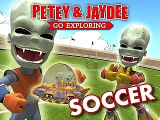 Soccer - Petey & Jaydee Go Exploring