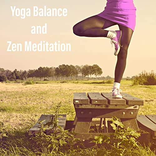 Yoga Balance and Zen Meditation - Deep Sounds for Meditation ...
