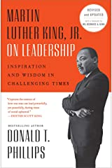 Martin Luther King, Jr., on Leadership: Inspiration and Wisdom for Challenging Times Kindle Edition