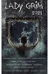 Lady Grim 2021: A Halloween Anthology Kindle Edition