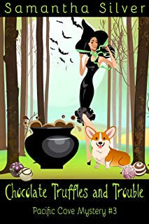 Chocolate Truffles and Trouble: A Paranormal Cozy Mystery (Pacific Cove Mystery Book 3)