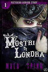 Mostri di Londra: Urban Fantasy e Orrore (Victorian Horror Story Vol. 1) Formato Kindle