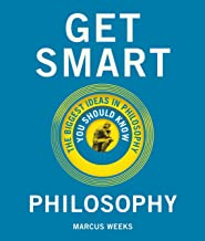 Get Smart: Philosophy: The Big Ideas You Should Know (genius test)