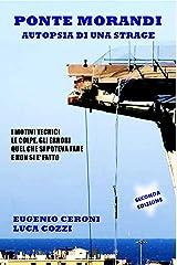 Ponte Morandi - Autopsia di una strage: I motivi tecnici, le colpe, gli errori. Quel che si poteva fare e non si è fatto Formato Kindle