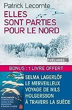 Elles sont parties pour le Nord suivi de Le Merveilleux voyage de Nils Holgersson à travers la Suède (French Edition)