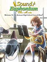 Sound! Euphonium: The Movie - Welcome to the Kaitauji High School Concert Band (Japanese Language Version)