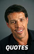 Tony Robbins Quotes: 100 Inspirational Quotes By The Famous Life Coach Tony Robbins (English Edition)