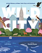 Wild City: A Brief History of New York City in 40 Animals