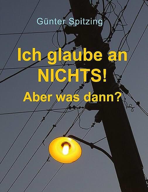 Ich glaube an nichts! Aber was dann?: Mein Bekenntnis zum Vertrauen (German Edition)