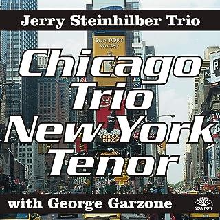 Chicago Trio N.Y.Tenor (With G.Garzone)