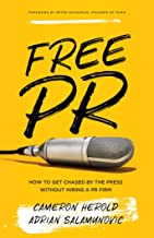 Free PR: How to Get Chased By The Press Without Hiring a PR Firm