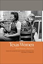 Texas Women: Their Histories, Their Lives (Southern Women: Their Lives and Times Ser. Book 11) (English Edition)