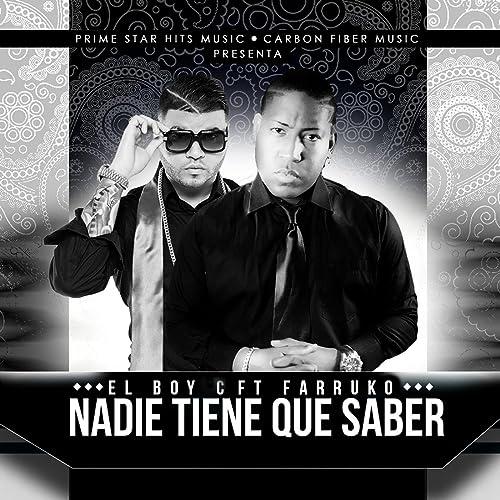 Amazon.com: Nadie Tiene Que Saber (feat. Farruko): El Boy-C ...