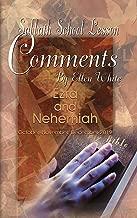 Sabbath School Lesson Comments By Ellen White - 4th Quarter 2019: Ezra and Nehemiah (October, November, December 2019 Book 36)