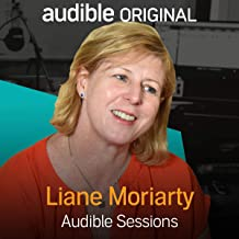 Liane Moriarty: Audible Sessions: FREE Exclusive Interview