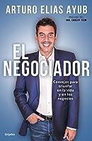 El negociador: Consejos para triunfar en la vida y en los negocios