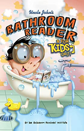 Uncle Johns Bathroom Reader For Kids Only! Collectible Edition (English Edition)